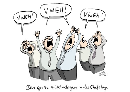 Cartoon/ Dorthe Landschulz/ V-Wehklagen
